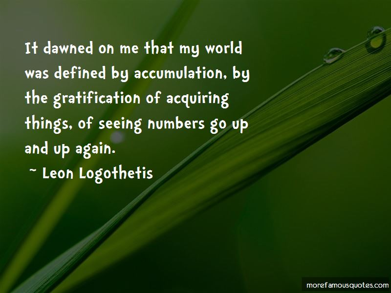 Leon Logothetis Quotes Pictures 2