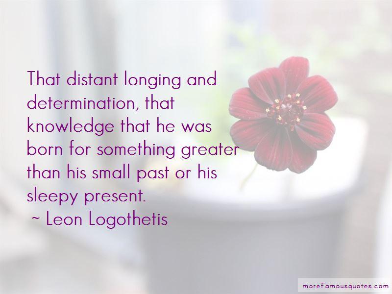 Leon Logothetis Quotes Pictures 3