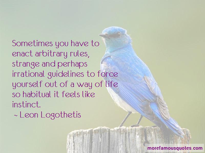 Leon Logothetis Quotes Pictures 4