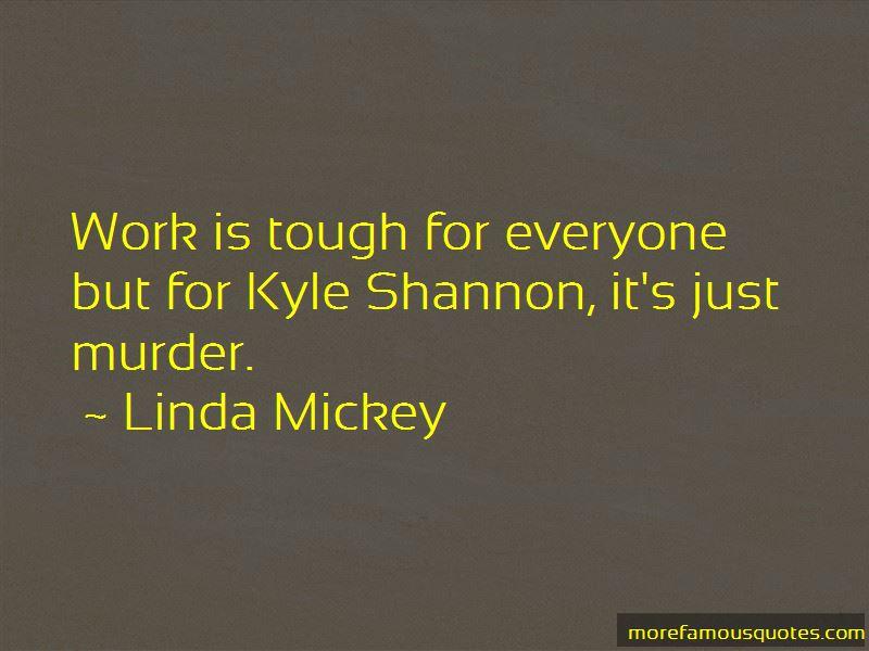 Linda Mickey Quotes