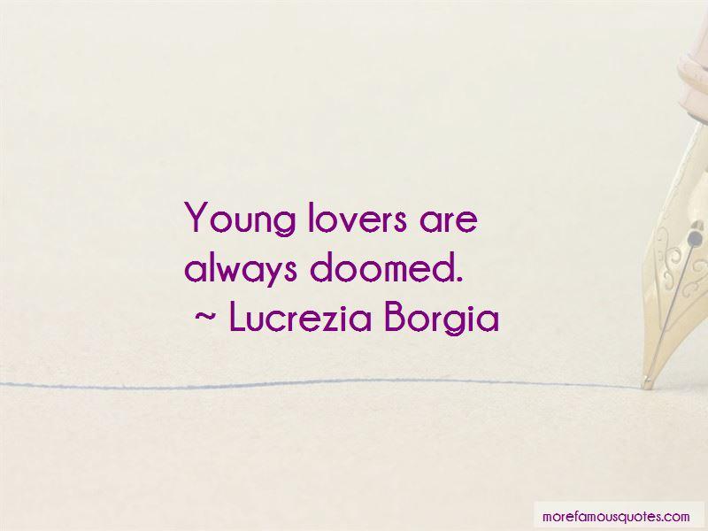 Lucrezia Borgia Quotes