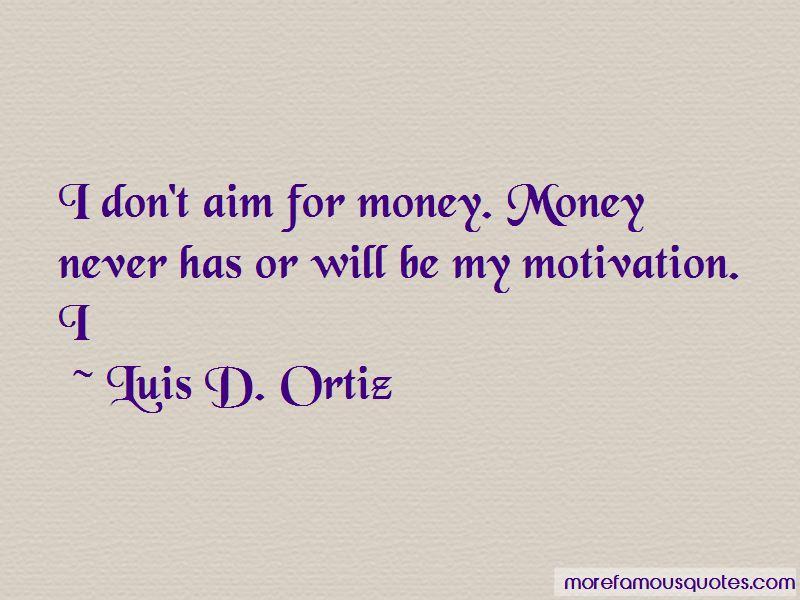 Luis D. Ortiz Quotes Pictures 2