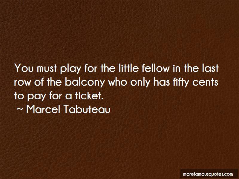 Marcel Tabuteau Quotes