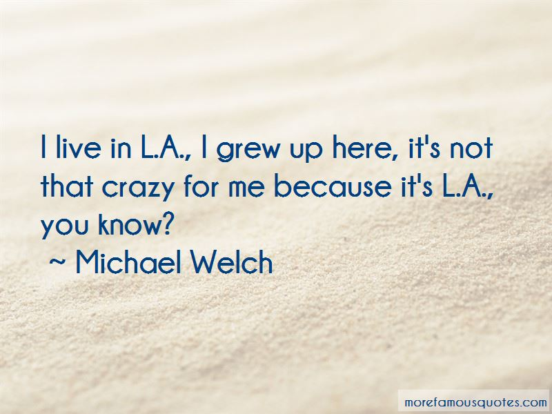 Michael Welch Quotes Pictures 3