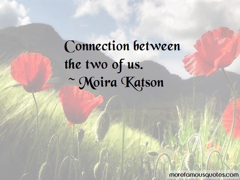 Moira Katson Quotes Pictures 3