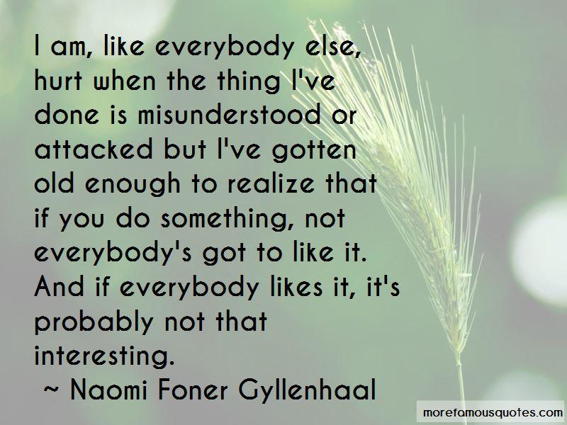 Naomi Foner Gyllenhaal Quotes Pictures 2