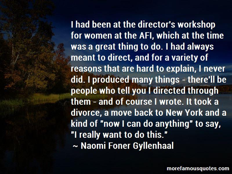 Naomi Foner Gyllenhaal Quotes Pictures 3