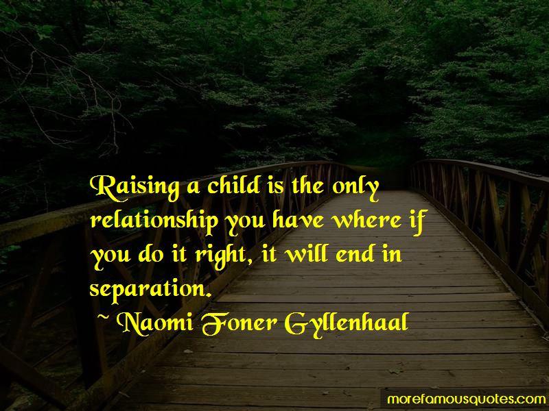 Naomi Foner Gyllenhaal Quotes Pictures 4