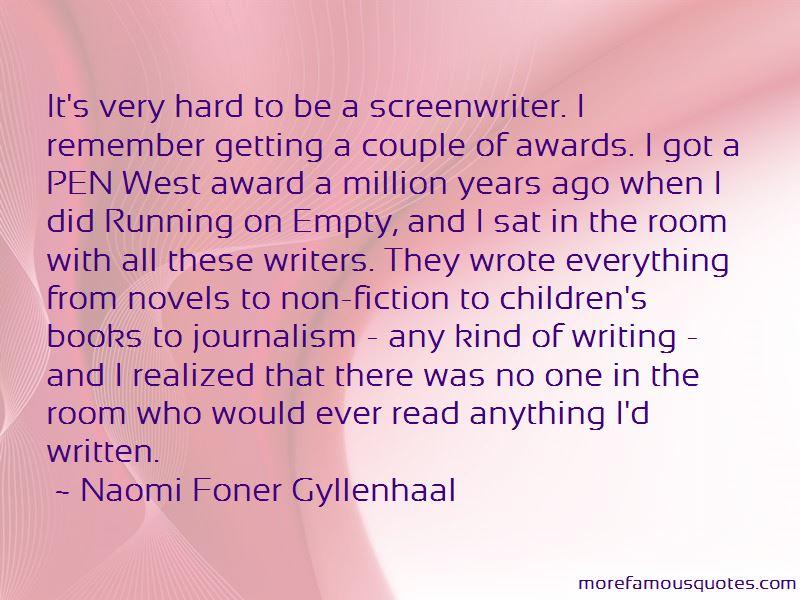 Naomi Foner Gyllenhaal Quotes