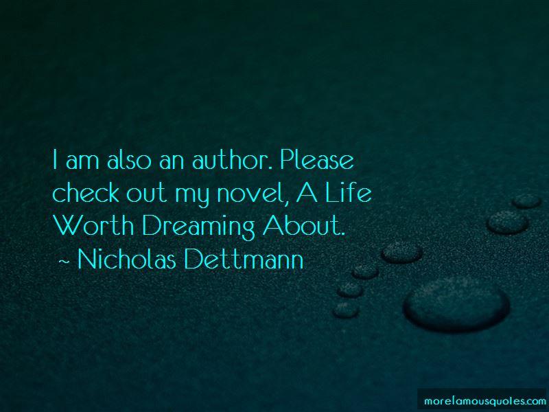 Nicholas Dettmann Quotes