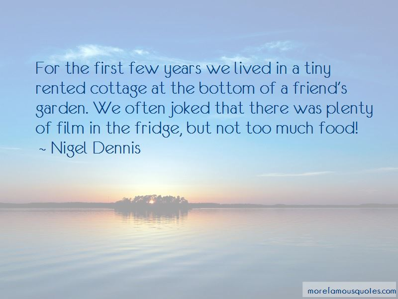 Nigel Dennis Quotes Pictures 3