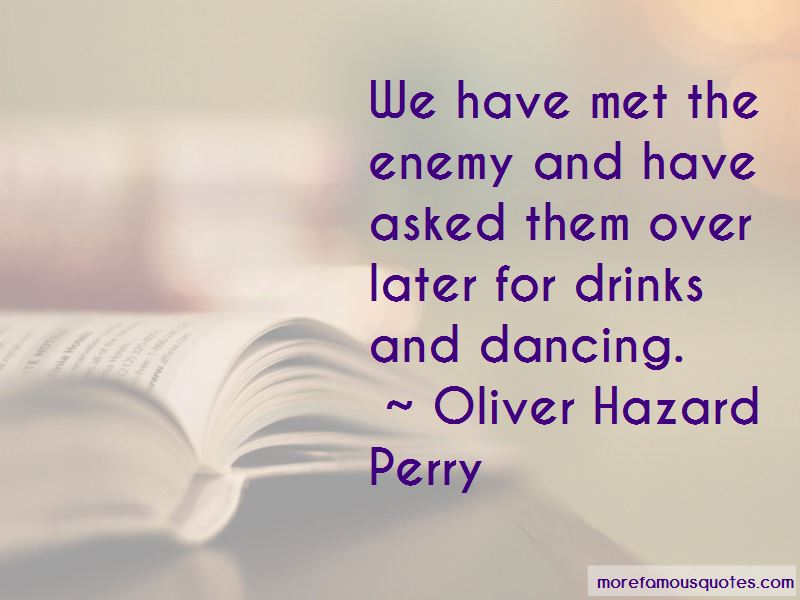 Oliver Hazard Perry Quotes