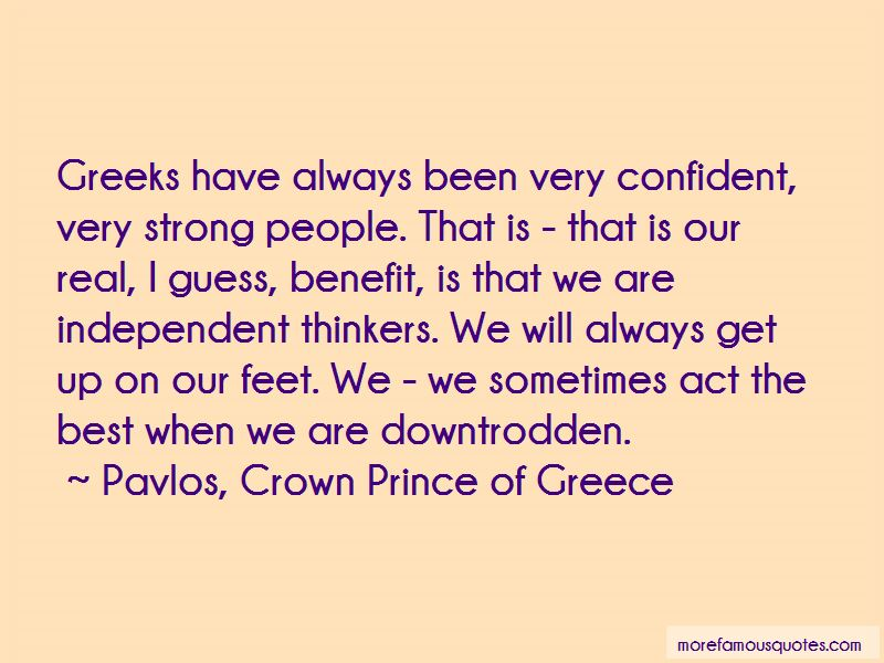 Pavlos, Crown Prince Of Greece Quotes