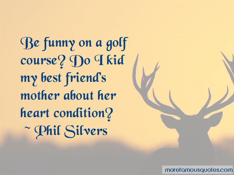Phil Silvers Quotes Pictures 4