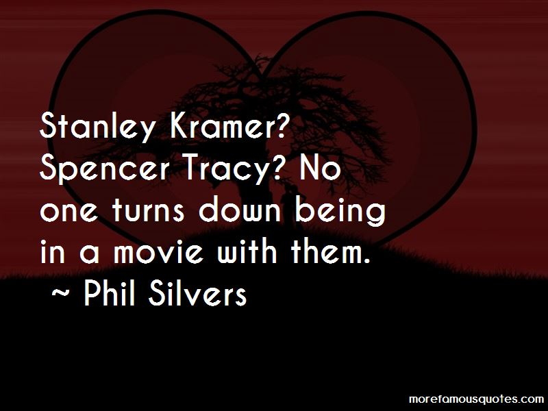 Phil Silvers Quotes