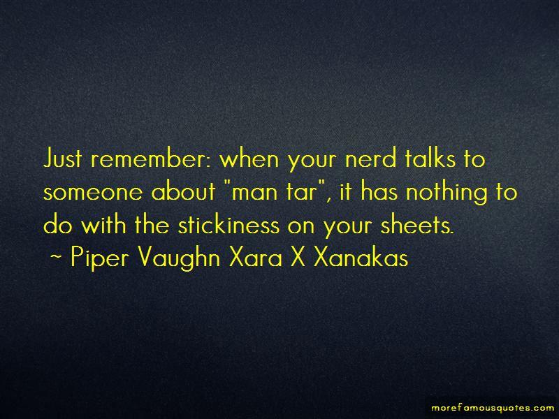 Piper Vaughn Xara X Xanakas Quotes
