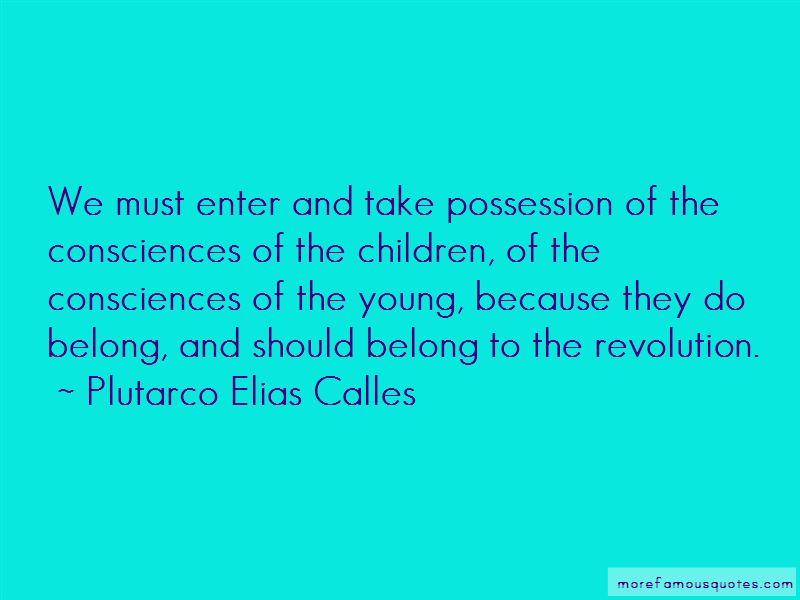 Plutarco Elias Calles Quotes