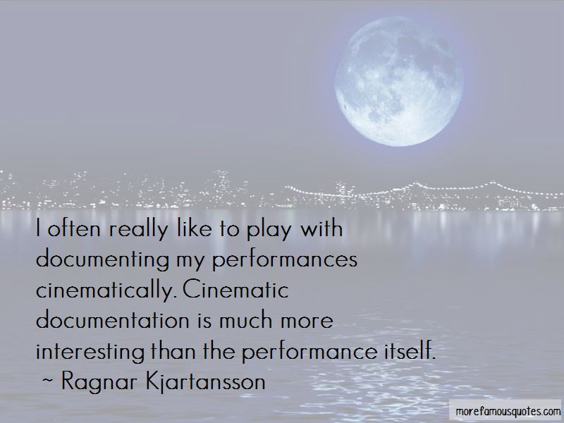 Ragnar Kjartansson Quotes Pictures 2