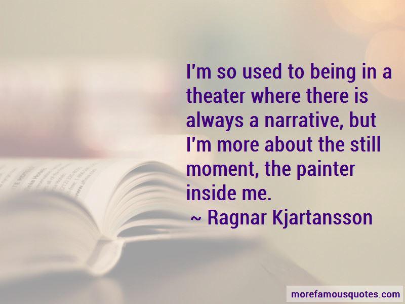 Ragnar Kjartansson Quotes