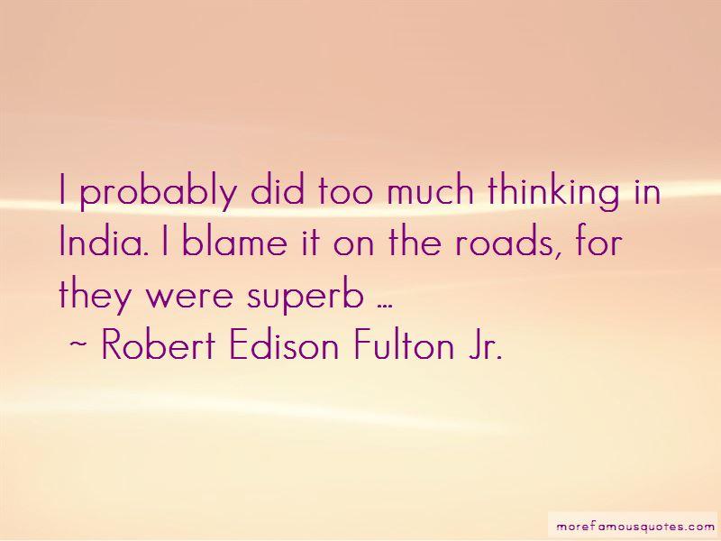 Robert Edison Fulton Jr. Quotes Pictures 4