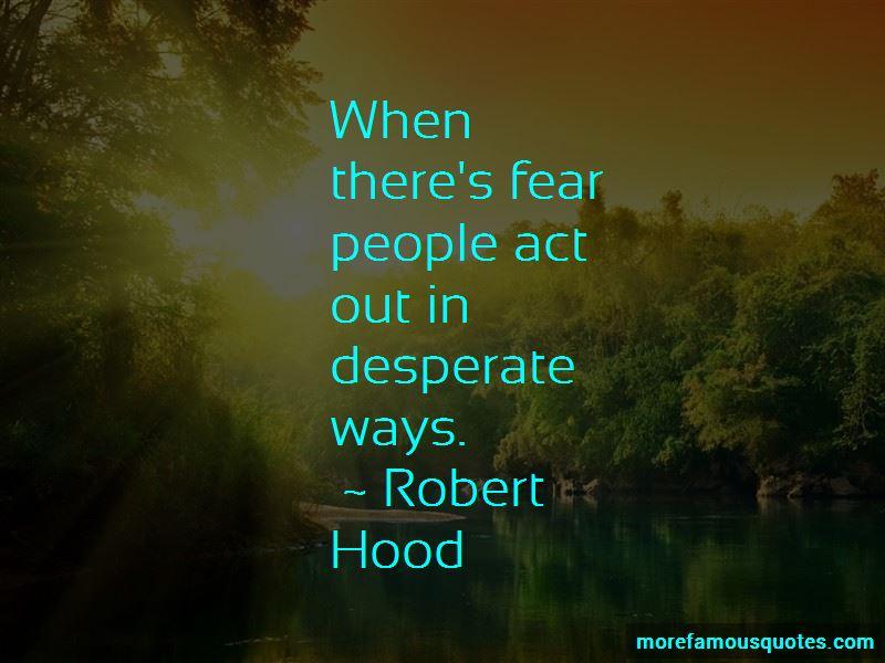 Robert Hood Quotes Pictures 3