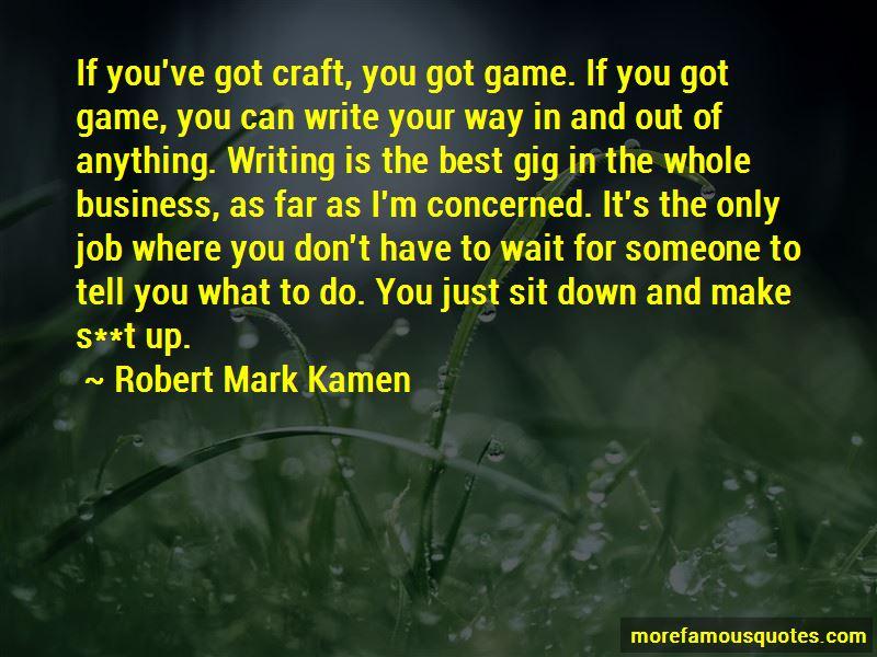 Robert Mark Kamen Quotes