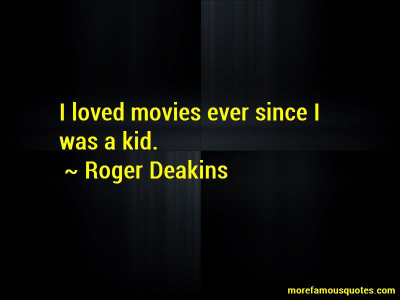 Roger Deakins Quotes Pictures 2