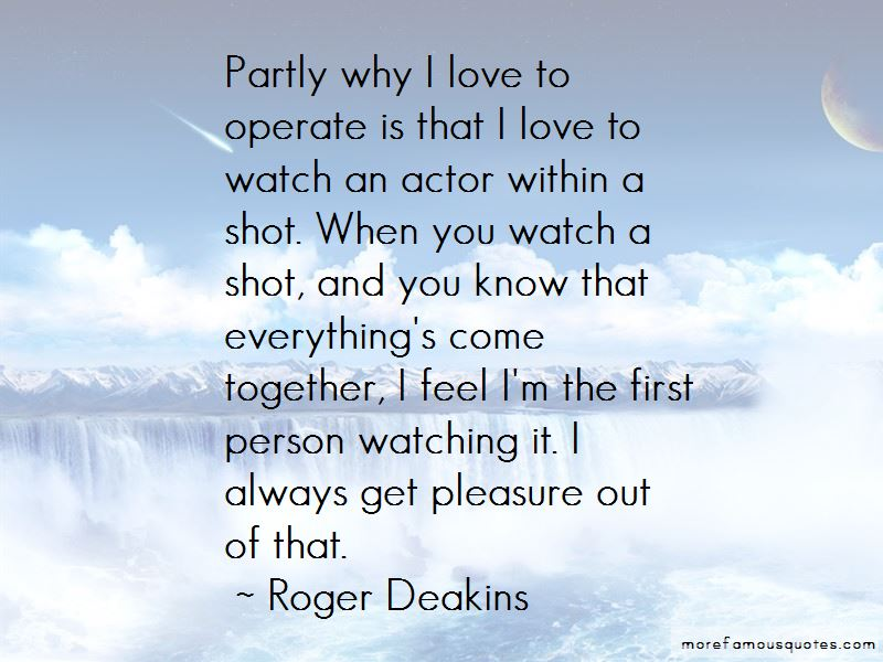 Roger Deakins Quotes