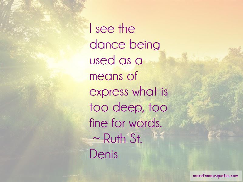 Ruth St. Denis Quotes Pictures 2