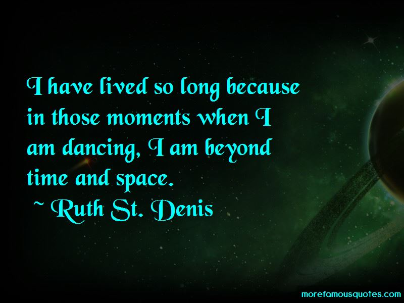 Ruth St. Denis Quotes Pictures 4