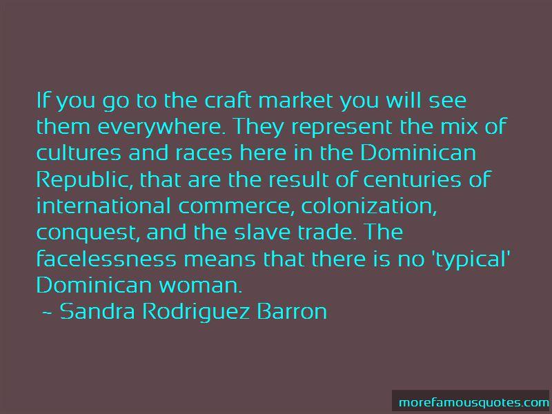 Sandra Rodriguez Barron Quotes