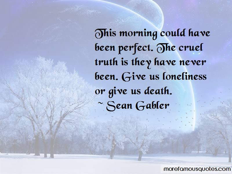 Sean Gabler Quotes