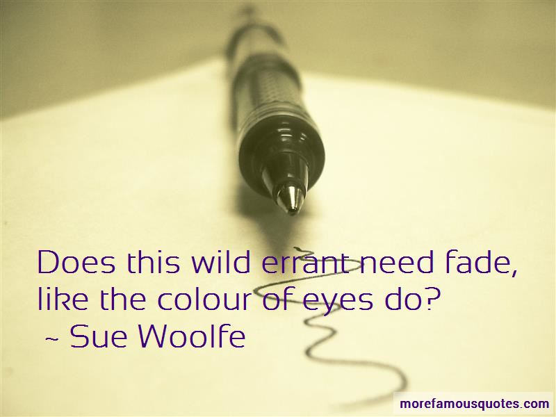 Sue Woolfe Quotes