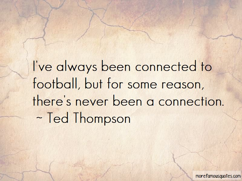 Ted Thompson Quotes Pictures 2