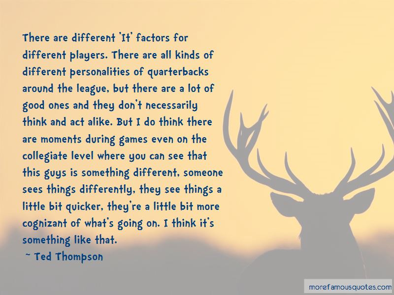 Ted Thompson Quotes