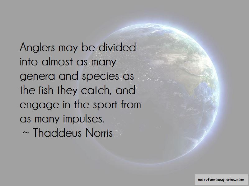 Thaddeus Norris Quotes Pictures 3
