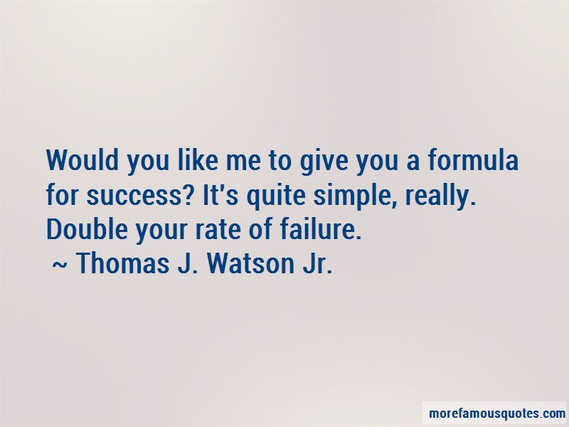 Thomas J. Watson Jr. Quotes Pictures 3