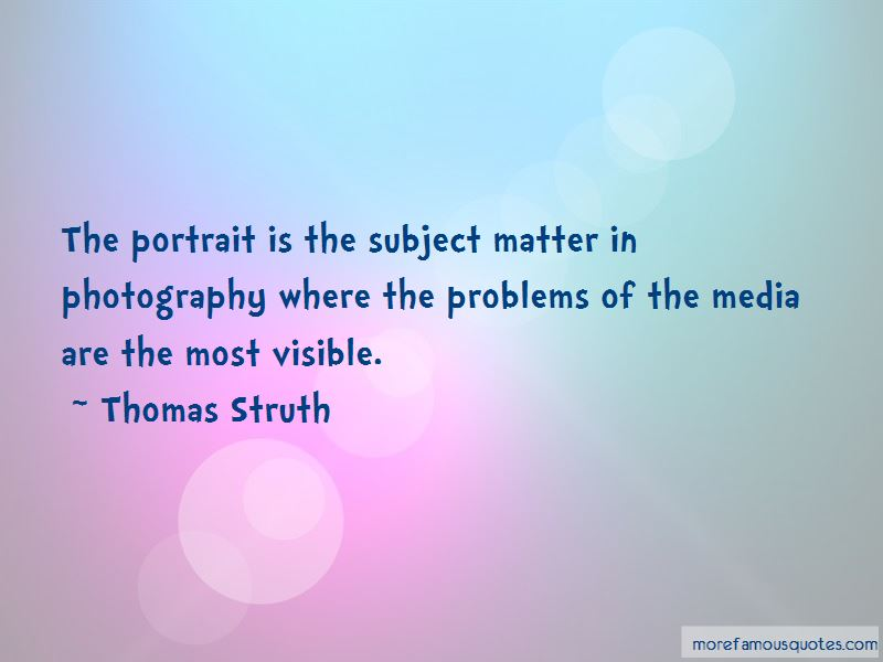 Thomas Struth Quotes Pictures 3