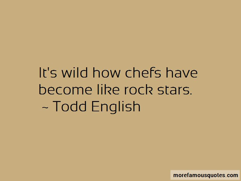 Todd English Quotes Pictures 3