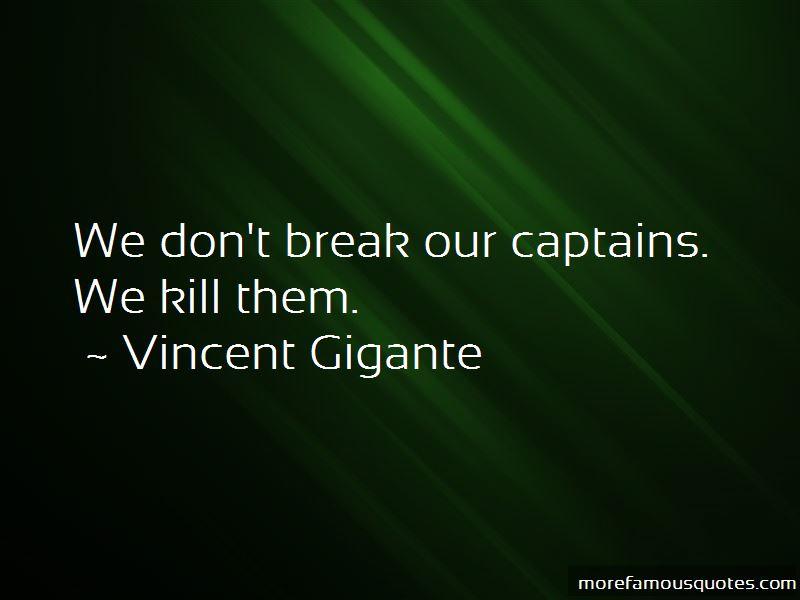 Vincent Gigante Quotes