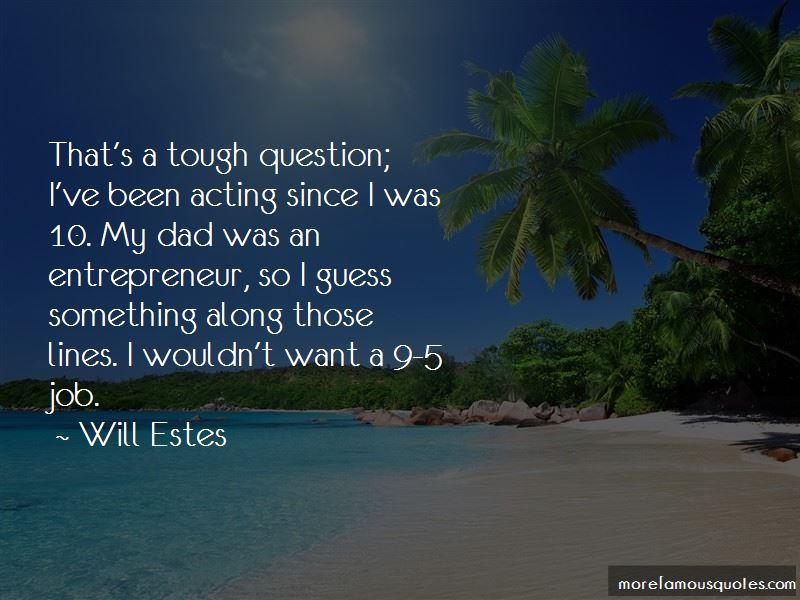 Will Estes Quotes Pictures 3