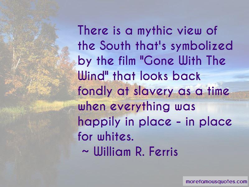 William R. Ferris Quotes Pictures 2