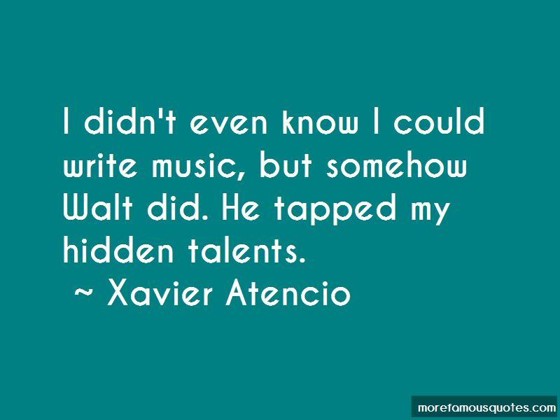 Xavier Atencio Quotes