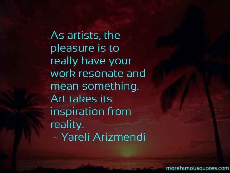 Yareli Arizmendi Quotes