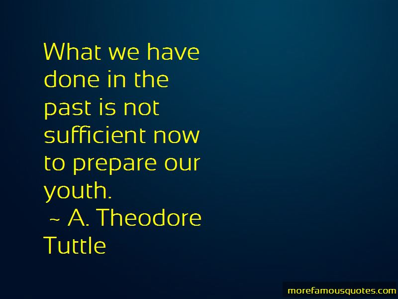 A. Theodore Tuttle Quotes Pictures 2
