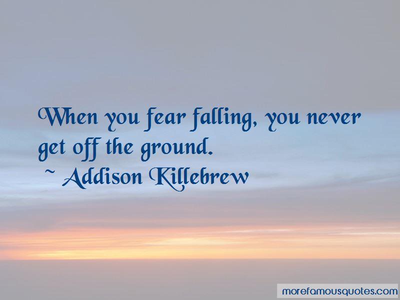 Addison Killebrew Quotes Pictures 2