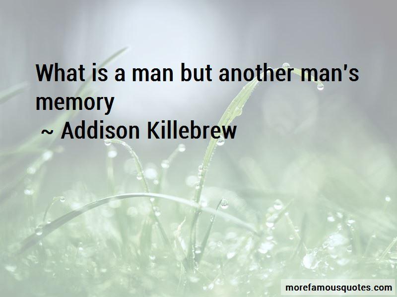 Addison Killebrew Quotes