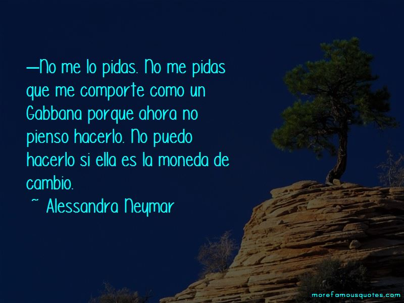 Alessandra Neymar Quotes