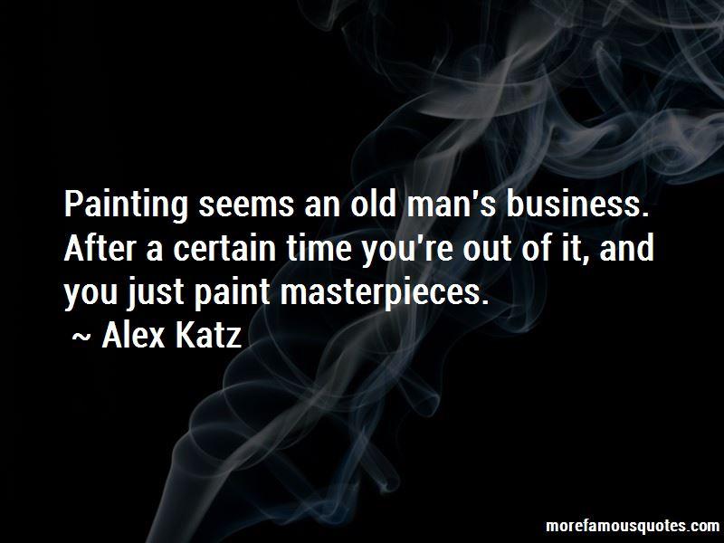 Alex Katz Quotes Pictures 2