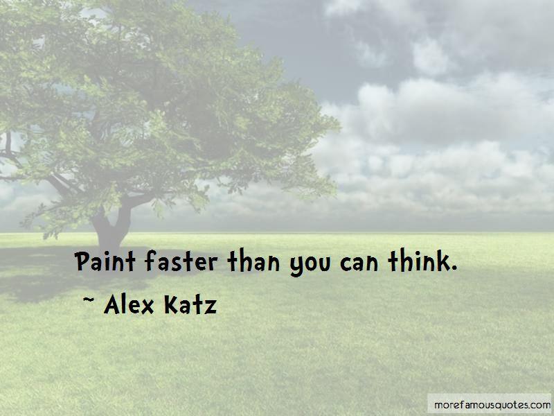 Alex Katz Quotes